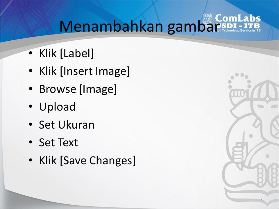 Menambahkan gambar Klik [Label] Klik [Insert Image] Browse [Image]